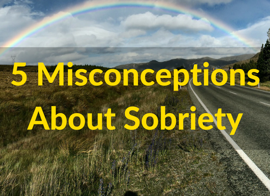 5 Misconceptions About Sobriety